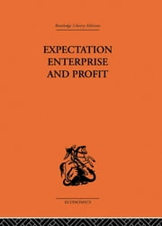Expectation, Enterprise and Profit ebook by G.L.S. Shackle