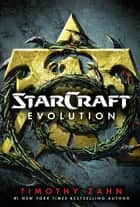 StarCraft: Evolution ebook by Timothy Zahn