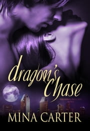Dragon's Chase - Paranormal Protection Agency ebook by Mina Carter