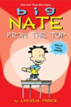 Big Nate - From the Top ebook by