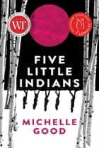 Five Little Indians - A Novel ebook by