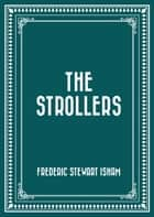 The Strollers ebook by Frederic Stewart Isham
