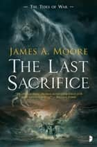 The Last Sacrifice ebook by James A Moore