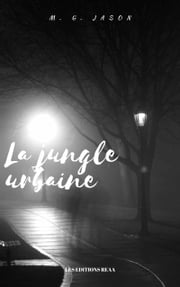 La jungle urbaine ebook by M. G. Jason