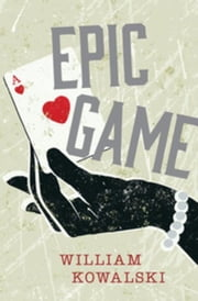 Epic Game ebook by Kowalski, William