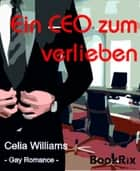 Ein CEO zum Verlieben - Gay Romance ebook by Celia Williams