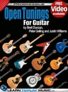 Open Tuning Guitar Lessons - Teach Yourself How to Play Guitar (Free Video Available) ebook by LearnToPlayMusic.com, Brett Duncan, Peter Gelling,...