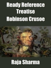 Ready Reference Treatise: Robinson Crusoe ebook by Raja Sharma