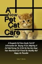 A New Pet Cat To Care For ebook by Kelly T. Morris
