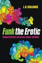 Funk the Erotic ebook by L.H. Stallings