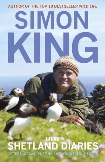 Shetland Diaries ebook by Simon King