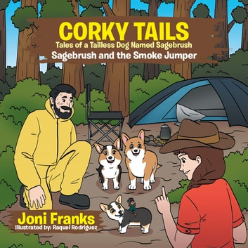 Corky Tails Tales of Tailless Dog Named Sagebrush - Sagebrush and the Smoke Jumper ebook by Joni Franks