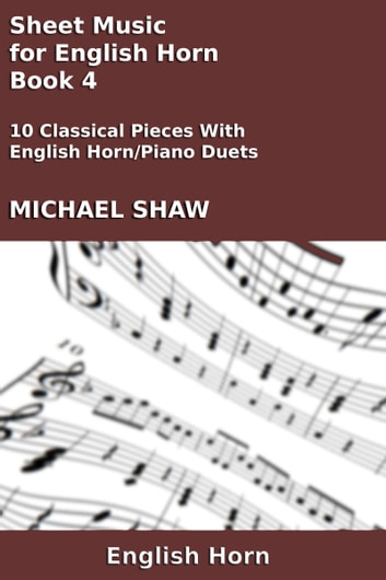 Sheet Music for English Horn: Book 4 ebook by Michael Shaw