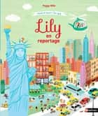 Lily en reportage ebook by Peggy Nille