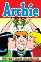 Archie Christmas Classics ebook by Archie Superstars