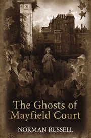 The Ghosts of Mayfield Court ebook by Norman Russell