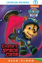 Chase's Space Case (PAW Patrol) ebook by Nickelodeon Publishing