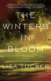 The Winters in Bloom - A Novel ebook by Lisa Tucker