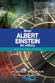 Meet Albert Einstein - An eStory - Inspirational Stories ebook by Charles Margerison