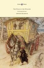 The Wind in the Willows - Illustrated by Arthur Rackham ebook by