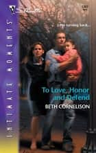 To Love, Honor and Defend ebook by Beth Cornelison