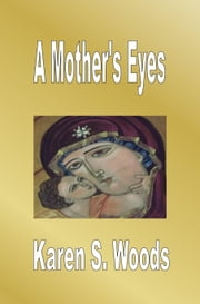 A Mother's Eyes ebook by Karen Woods