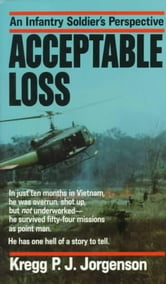 Acceptable Loss - An Infantry Soldier's Perspective ebook by Kregg P. Jorgenson