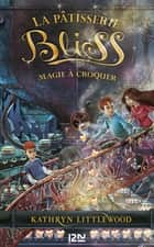 Bliss - tome 3 : Magie à croquer ebook by