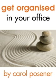 Get Organised In Your Office ebook by Carol Posener