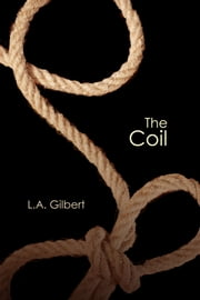 The Coil ebook by L.A. Gilbert