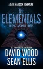 The Elementals - A Dane Maddock Adventure ebook by