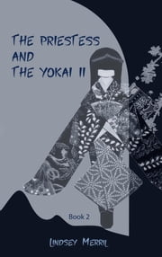 The Priestess and the Yōkai II ebook by