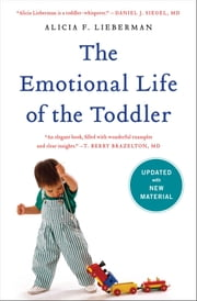 The Emotional Life of the Toddler ebook by Alicia F. Lieberman