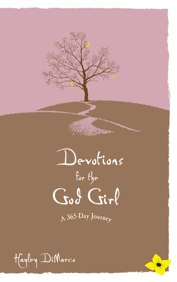 Devotions for the god girl ebook by hayley dimarco 9781441213617 devotions for the god girl a 365 day journey ebook by hayley dimarco fandeluxe PDF