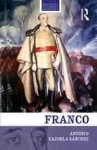 Franco ebook by Antonio Cazorla-Sanchez