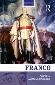 Franco - The Biography of the Myth ebook by Antonio Cazorla-Sanchez