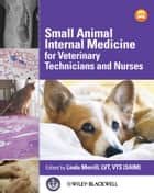 Small Animal Internal Medicine for Veterinary Technicians and Nurses ebook by Linda Merrill