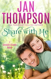 Share with Me - Love Anew... A Christian Romance Novel ebook by Jan Thompson