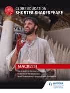 Globe Education Shorter Shakespeare: Macbeth ebook by Globe Education