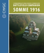 CWGC Battlefield Companion Somme 1916 ebook by Bloomsbury Publishing