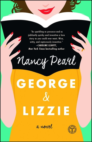 George and Lizzie - A Novel ebook by Nancy Pearl