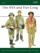 The NVA and Viet Cong ebook by Kenneth Conboy,Simon McCouaig
