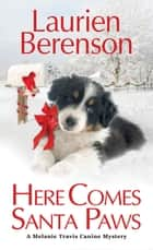 Here Comes Santa Paws ebook by Laurien Berenson