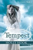 Tempest - Destroyers Series, #1 電子書 by Holly Hook