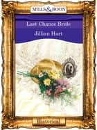 Last Chance Bride (Mills & Boon Vintage 90s Modern) ebook by Jillian Hart