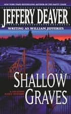 Shallow Graves ebook by Jeffery Deaver