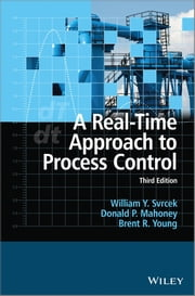 A Real-Time Approach to Process Control ebook by William Y. Svrcek,Donald P. Mahoney,Brent R. Young