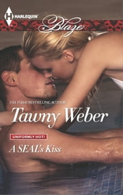 A SEAL's Kiss ebook by Tawny Weber