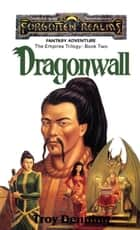 Dragonwall ebook by Troy Denning