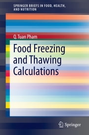 Food Freezing and Thawing Calculations ebook by Quang Tuan Pham